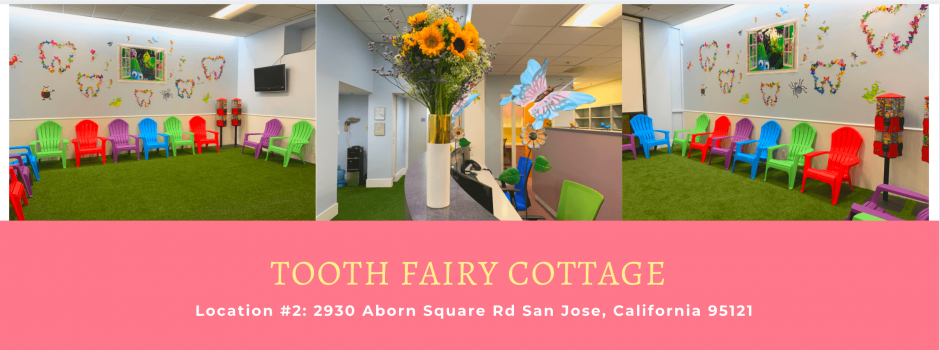 Welcome to Tooth Fairy Cottage! Location #2 | Best Dentists in San Jose